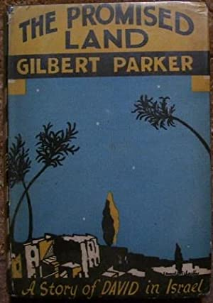 The Promised Land - A Story of David in Israel: Gilbert Parker