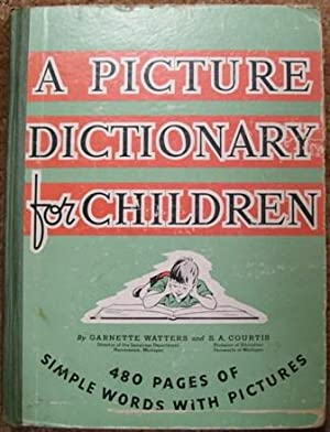 A Picture Dictionary for Children: Garnette Watters and S. A. Courtis