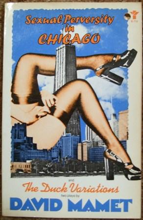 Sexual Perversity in Chicago and The Duck Variations: David Mamet