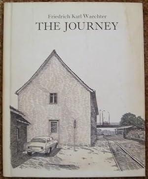 The Journey: Friedrich Karl Waechter