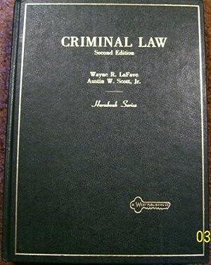 Criminal Law Second Edition: Wayne R. LaFave and Austin W. Scott, Jr
