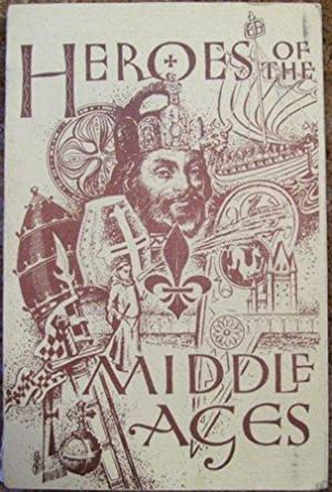Heroes of Thge Middle Ages: P. Gordon B. Stillman