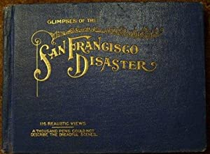 Glimpses of the San Francisco Disaster