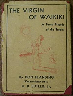 The Virgin of Waikiki - A Torrid Tragedy of the Tropics: Don Blanding