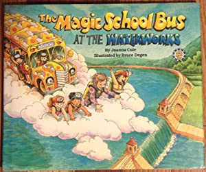 The Magic School Bus at the Waterworks: Joanna Cole