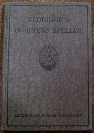 Business Speller and Vocabulary: Edward H. Eldridge