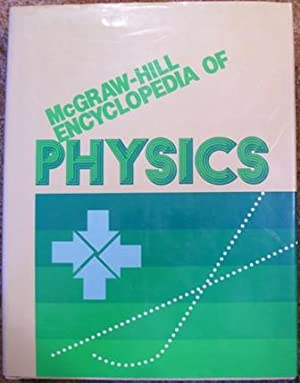 McGraw-Hill Encyclopedia of Physics: Sybil P. Parker - Editor in Chief