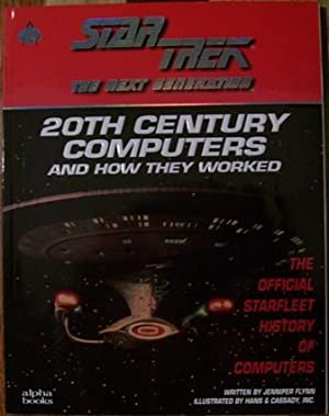 Ster Trek The Next Generation 20th Century Computers and How They Worked