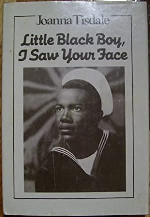 Little Black Boy, I Saw Your Face: Joanna Tisdale