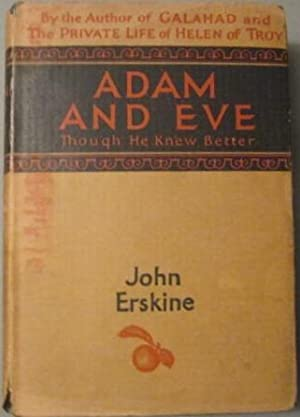 Adam and Eve (Though He Knew Better): John Erskine
