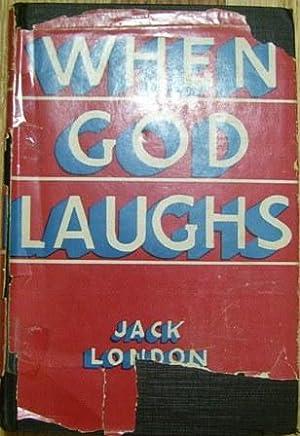 When God Laughs: Jack London