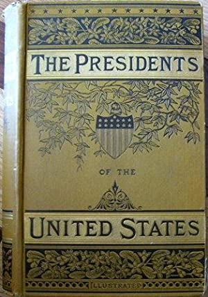 Lives of the Presidents of The United States of America: John S. C. Abbott and Russell H. Conwell