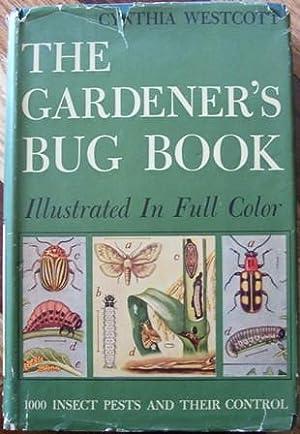 The Gardener's Bug Book: Cynthia Westcott