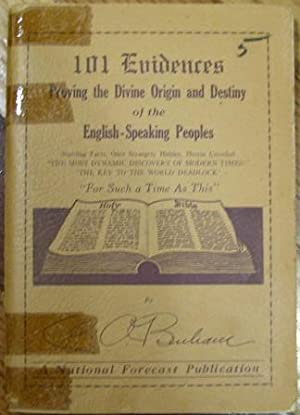 101 Evidences Proving the Divine Origin and Destiny of the English Speaking Peoples: Charles O. ...