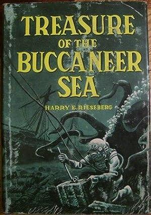 Treasure of the Buccaneer Sea: Harry E. Rieseberg