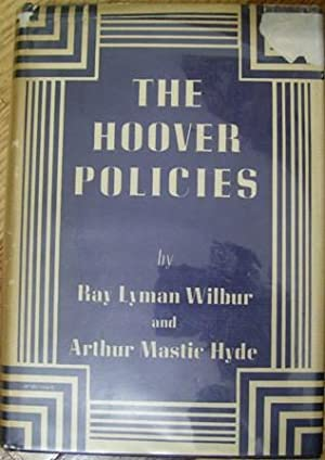 The Hoover Policies: Ray Lyman Wilbur and Arthur Mastic Hyde