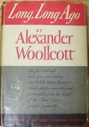 Long, Long Ago: Alexander Woollcott