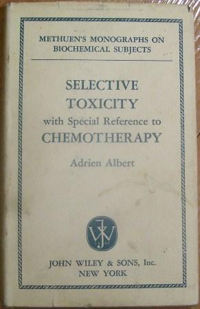 Selective Toxicity - with Special Reference to Chemotherapy