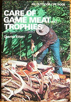 Care of Game Meat and Trophies