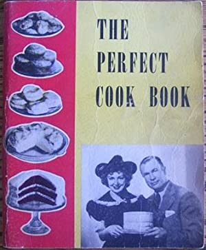 The Perfect Cook Book: Dr. James E. Cantrell