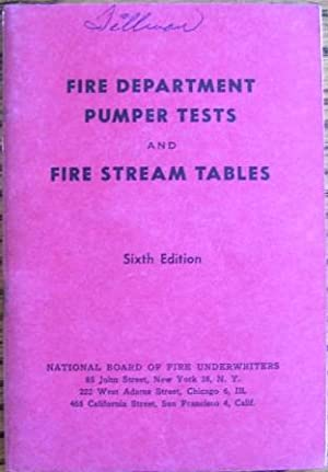 Fire Department Pumper Tests and Fire Stream Tables