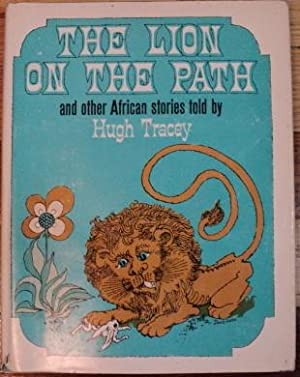 The Lion on the Path and Other African Stories: Hugh Tracey