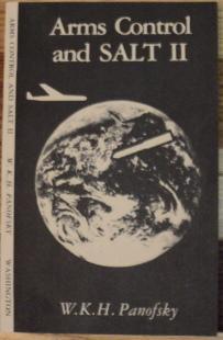 Arms Control and SALT II: W. K. H. Panofsky