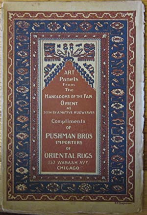 Art Panels from the Handlooms of the Far Orient: Garabed T Pushman