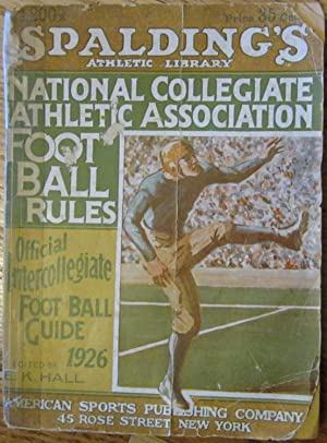 National Collegiate Athletic Association Football Rules 1926: Spalding Athletic Library