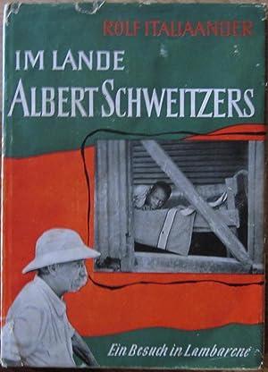 Im Lande Albert Schweitzers: Albert Schweitzer