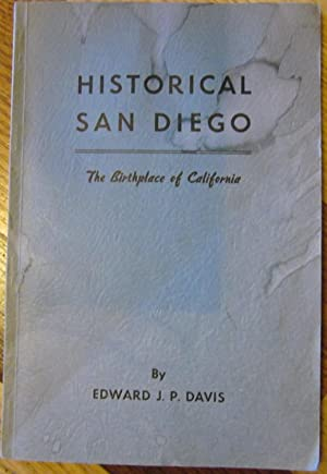 Historical San Diego - The Birthplace of California: Edward J. P. Davis
