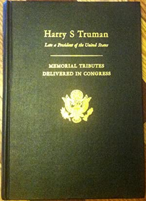 Harry S. Truman - Late a President of the United States