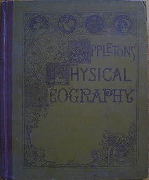 Appletons' Physical Geography: Quackenbos, Newberry, Hitchcock, Stevens, Gannett, Dall, ...