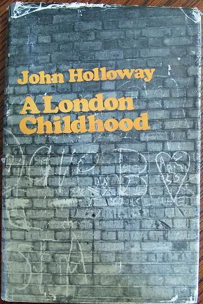 A London Childhood: John Holloway