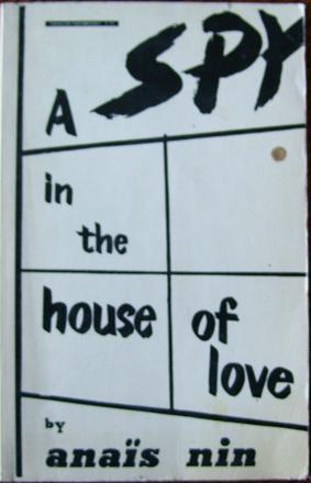 A Spy in the House of Love: Anais Nin