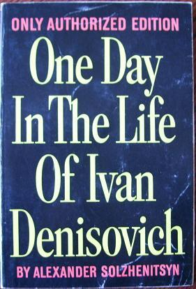 One Day in the Life of Ivan Denisovich: Alexander Solzhennitsyn