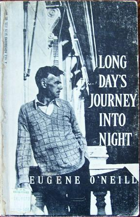 Long Day's Journey Into Night: Eugene O'Neill
