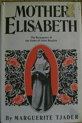 Mother Elisabeth: Marguerite Tjader