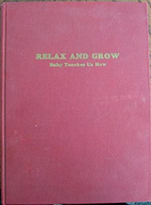 Relax and Grow Baby Teaches Us How: Zella Van Ornum Glimm