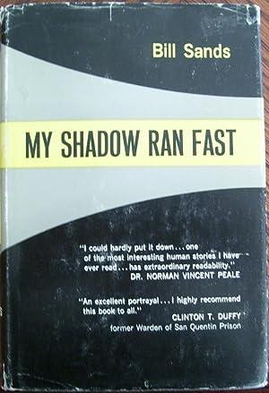 My Shadow Ran Fast: Bill Sands