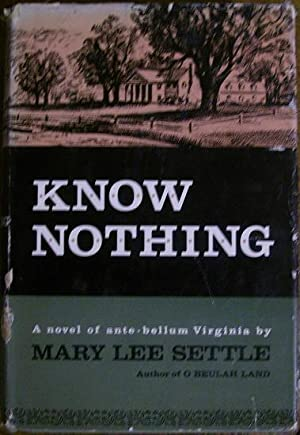 Know Nothing: Mary Lee Settle