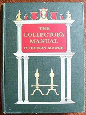 The Collector's Manual: N. Hudson Moore