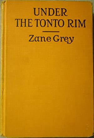 Under the Tonto Rim: Zane Grey