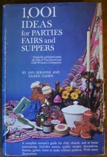 1,001 Ideas for Parties, Fairs and Suppers: Ann Seranne and Eileen Gaden