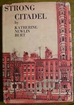 Strong Citadel: Katherine Newlin Burt