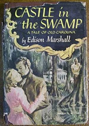 Castle in the Swamp: Edison Marshall