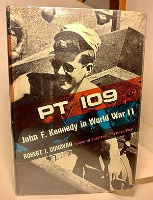 PT 109: John F. Kennedy in World: Robert J. Donovan