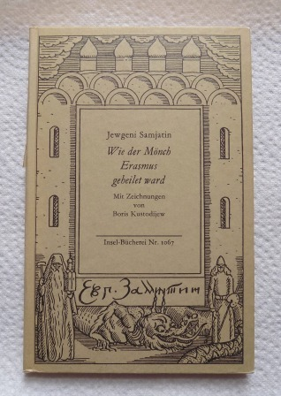 Jewgeni Samjatin Wie der Mönch Erasmus geheilet ward