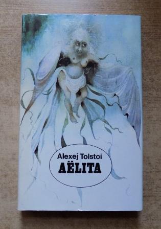 Aelita - Utopischer Roman.: Tolstoi, Alexej