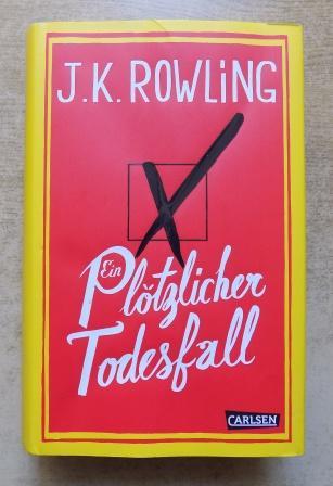 Ein plötzlicher Todesfall.: Rowling, J. K.